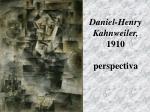 daniel henry kahnweiler 1910 perspectiva