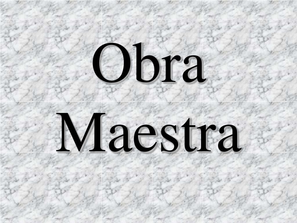 Obra Maestra