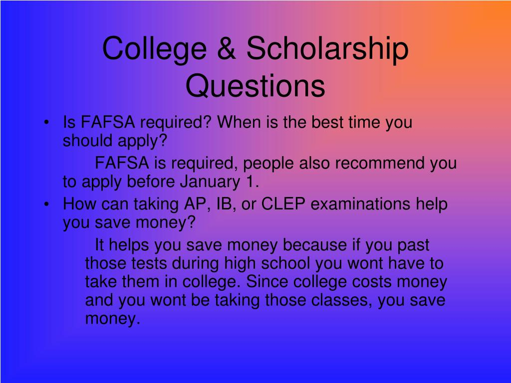 College & Scholarship Questions