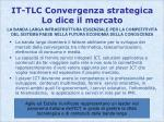 it tlc convergenza strategica lo dice il mercato1
