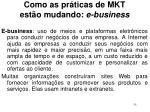 como as pr ticas de mkt est o mudando e business