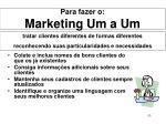 para fazer o marketing um a um
