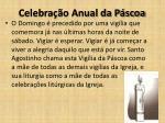 celebra o anual da p scoa