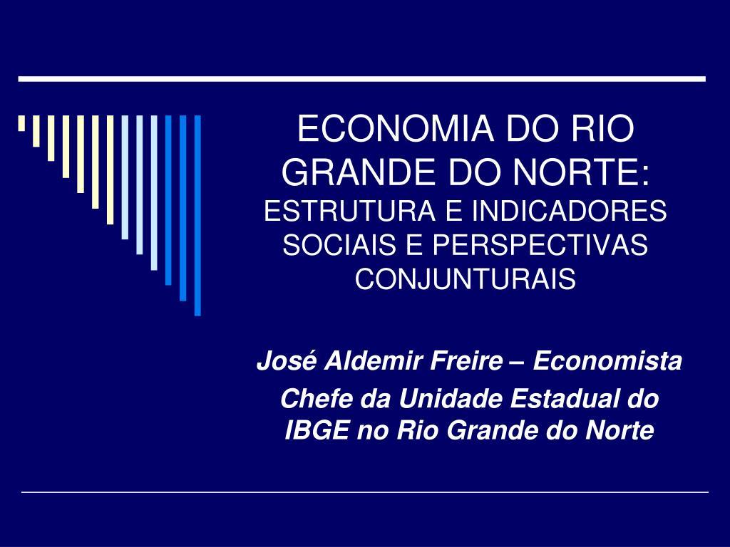 economia do rio grande do norte estrutura e indicadores sociais e perspectivas conjunturais l.