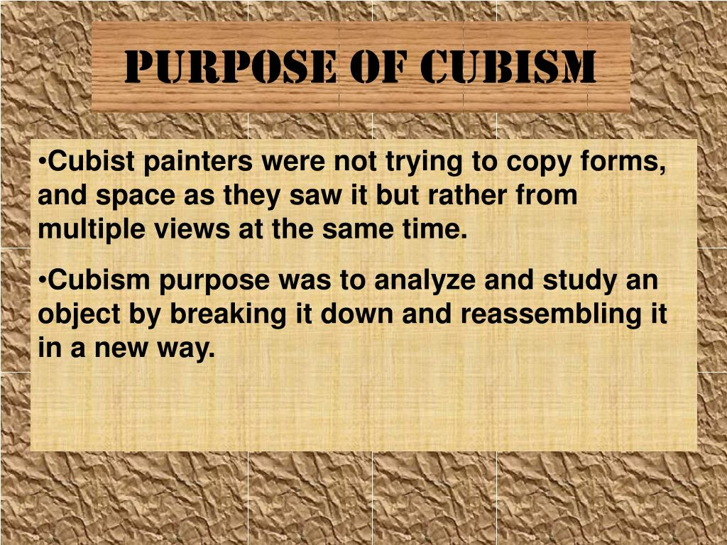 PURPOSE of Cubism