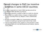recent changes to r d tax incentive schemes in some oecd countries
