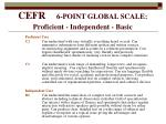 cefr 6 point global scale proficient independent basic