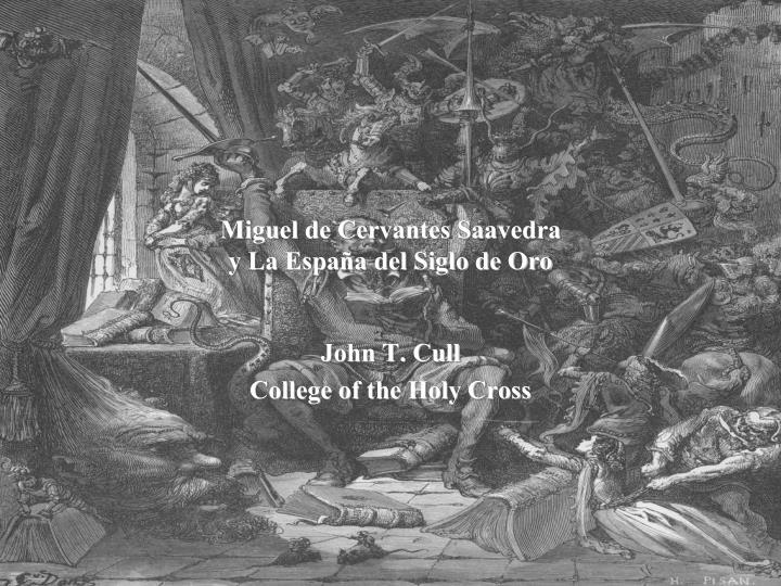 miguel de cervantes saavedra y la espa a del siglo de oro n.