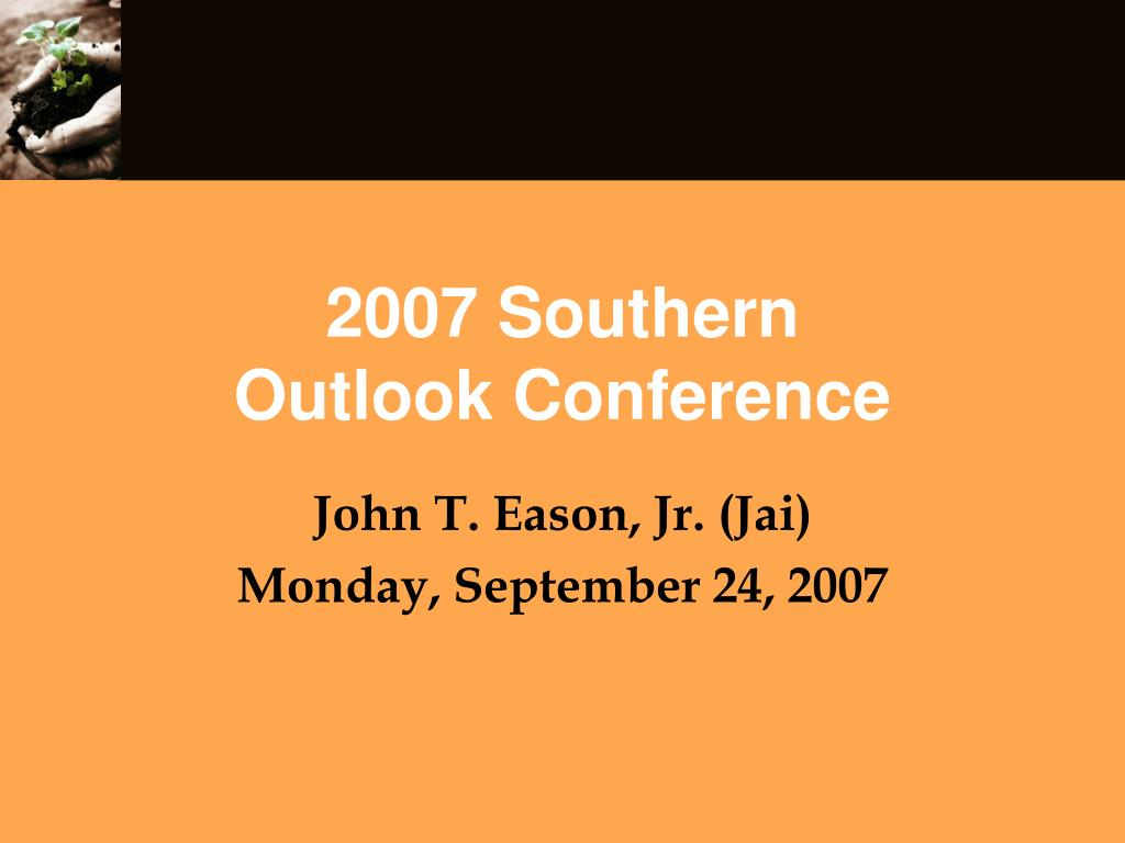 2007 southern outlook conference l.