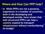where and how can ppp help