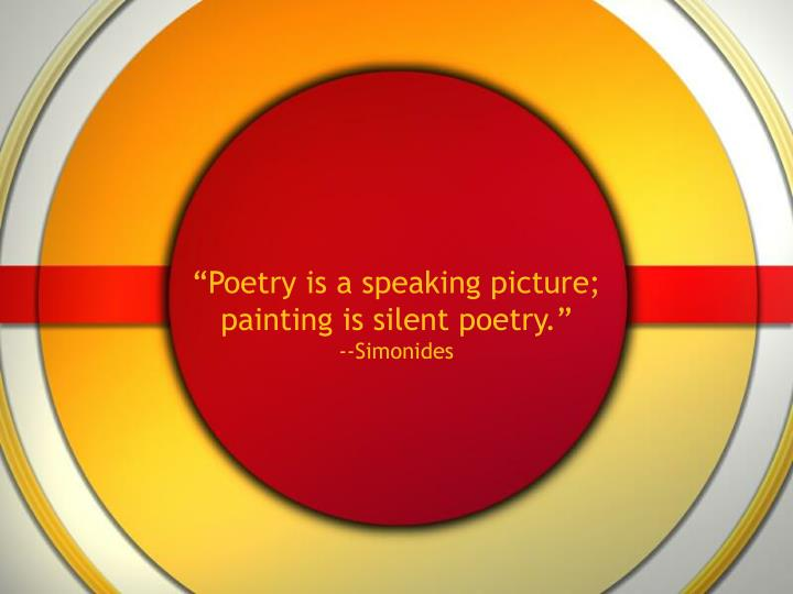 Poetry is a speaking picture painting is silent poetry simonides