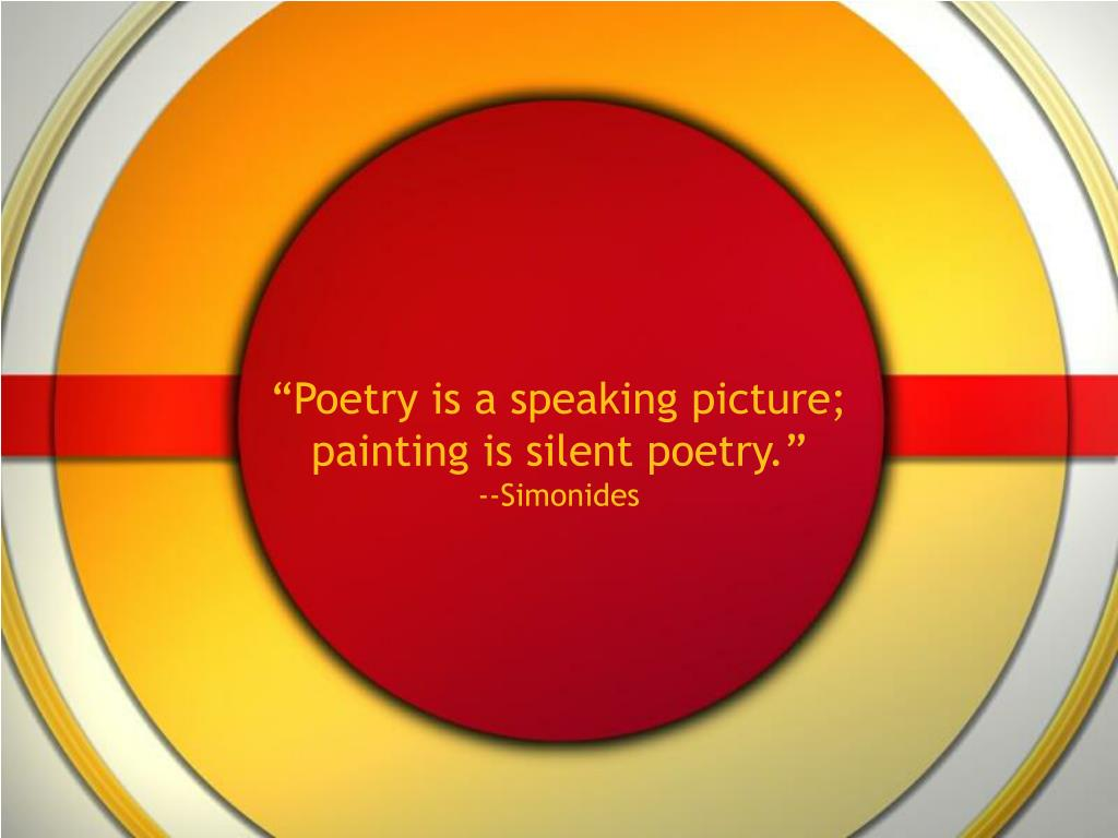 """""""Poetry is a speaking picture;"""