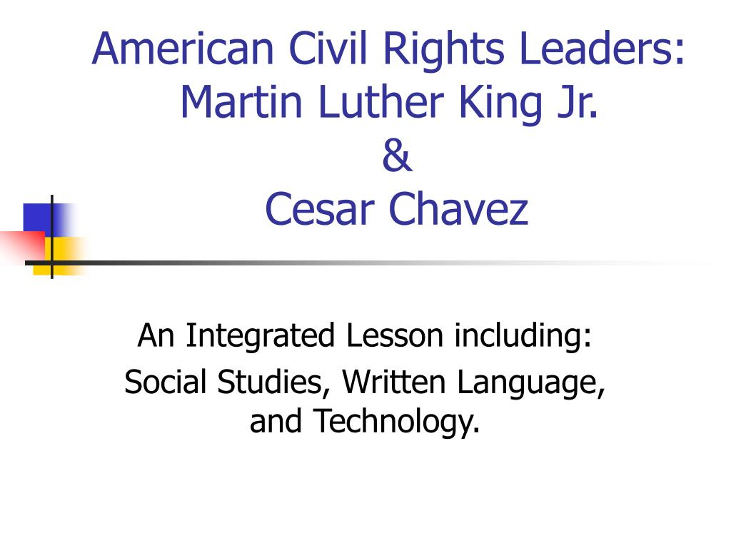 american civil rights leaders martin luther king jr cesar chavez l.
