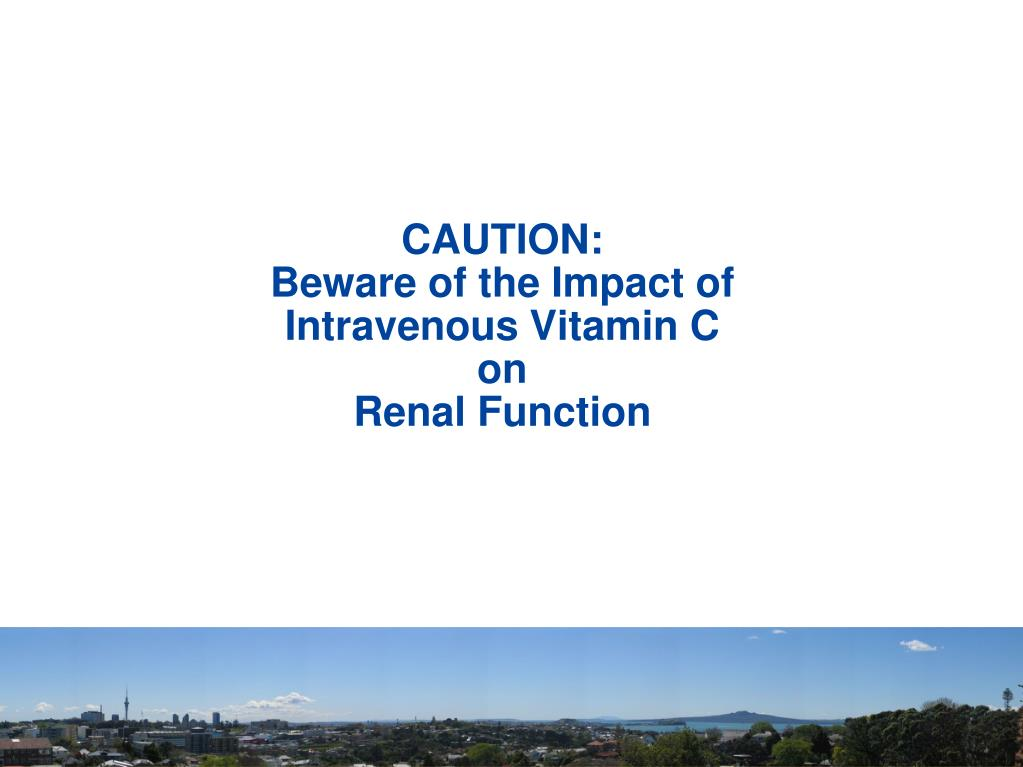 caution beware of the impact of intravenous vitamin c on renal function l.