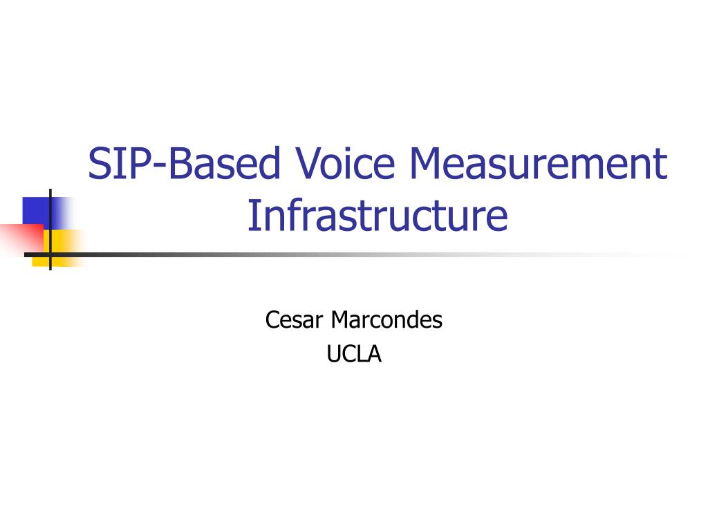 sip based voice measurement infrastructure l.