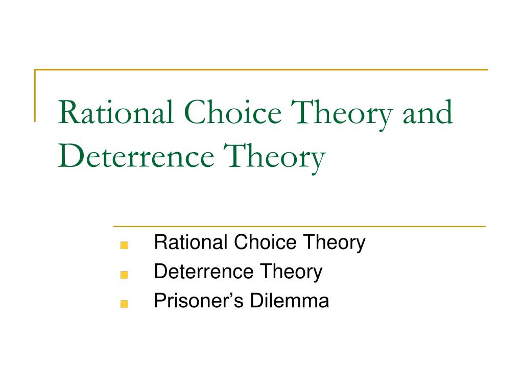 rational choice theory and deterrence theory l.