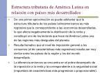 estructura tributaria de am rica latina en relaci n con pa ses m s desarrollados