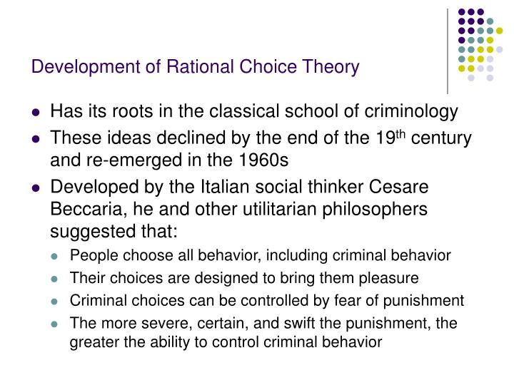 examining the study of rational choice theories criminology essay Description of rational choice theory and other potential theories and how they correspond a description of the other parts of the essay and structure introduction to the motivation behind crime to be expanded on main text main body.