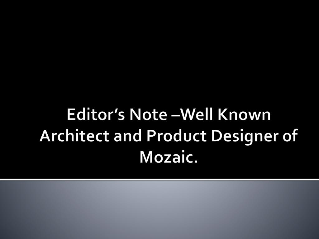 editor s note well known architect and product designer of mozaic l.