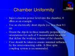 chamber uniformity