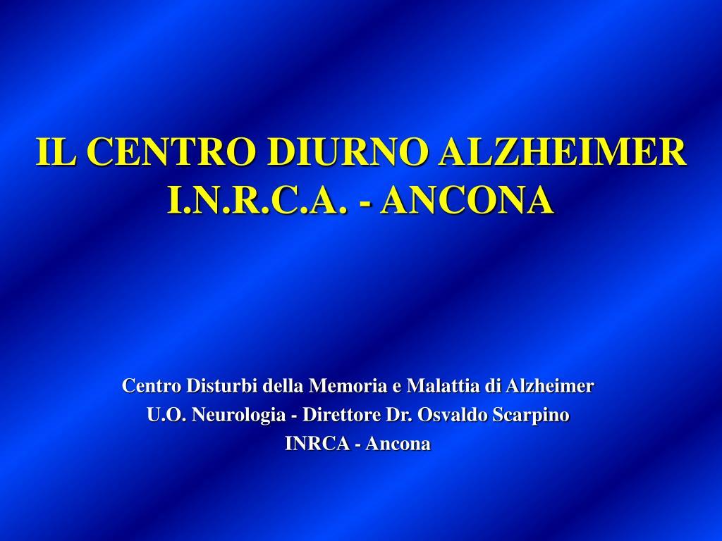 il centro diurno alzheimer i n r c a ancona l.