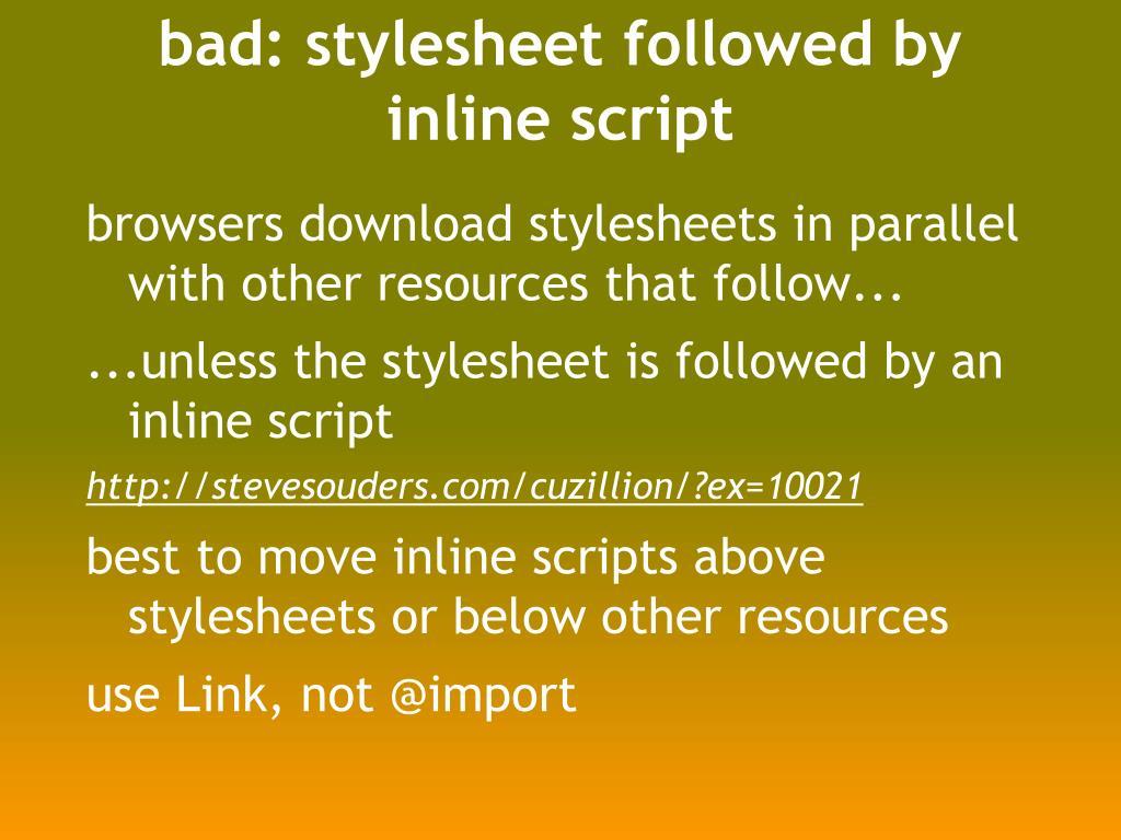bad: stylesheet followed by inline script