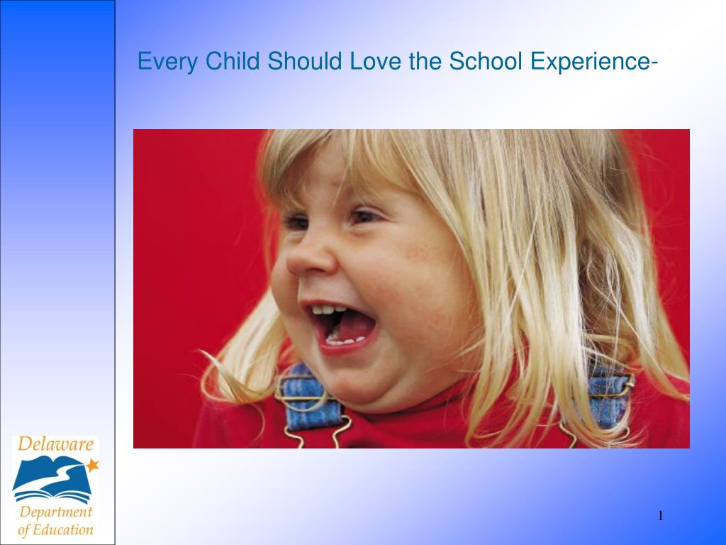 every child should love the school experience l.