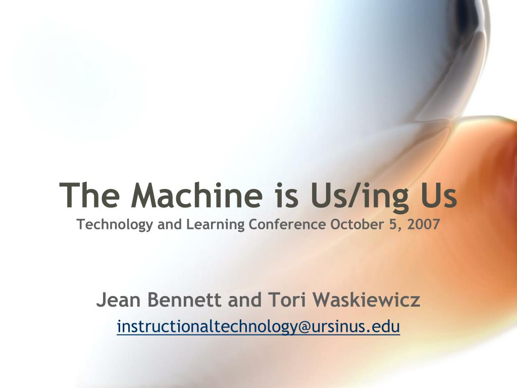 the machine is us ing us technology and learning conference october 5 2007 l.