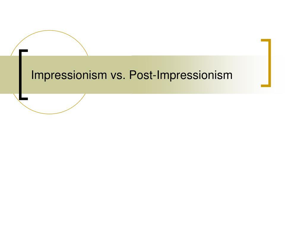 impressionism vs post impressionism l.
