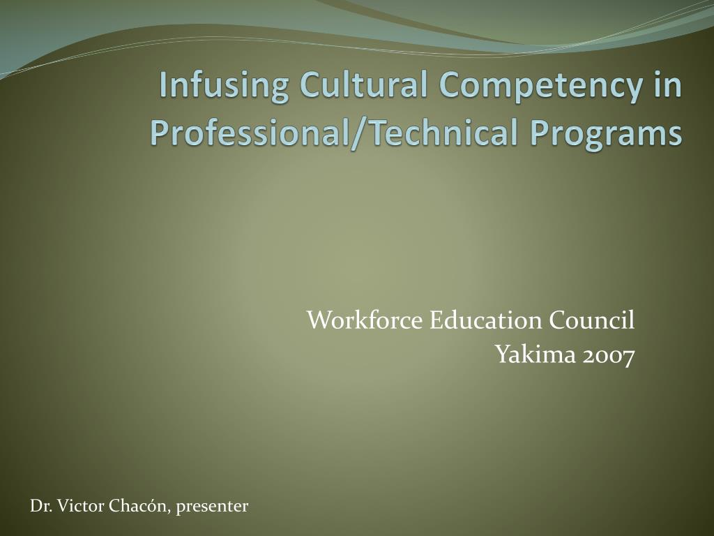 infusing cultural competency in professional technical programs l.