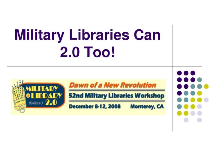 Military libraries can 2 0 too