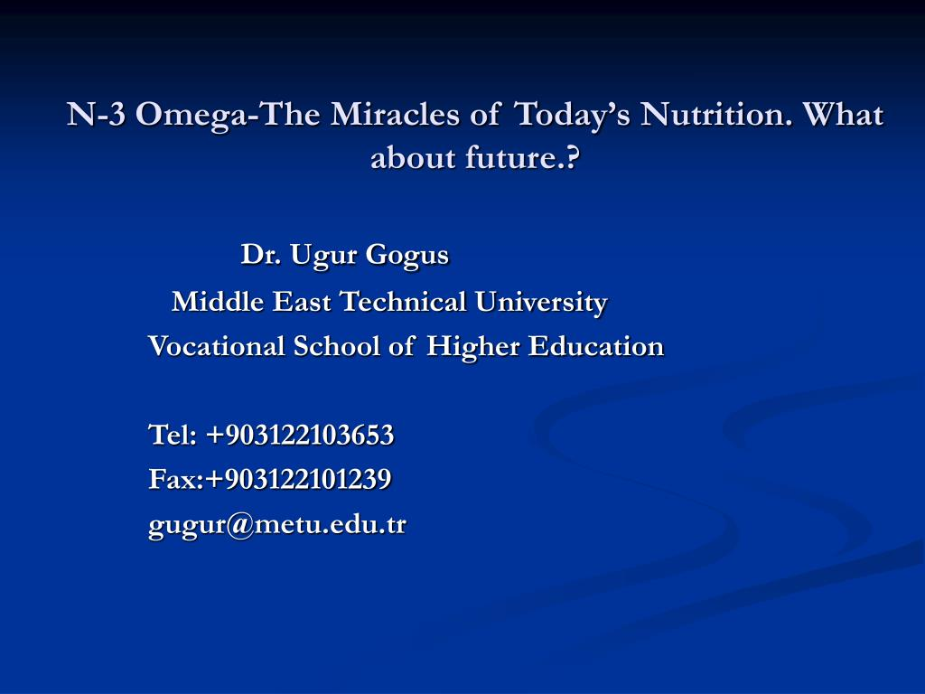 n 3 omega the miracles of today s nutrition what about future l.