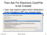 then ask for electronic card file to be created