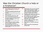 was the christian church a help or a hindrance