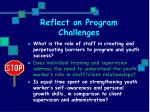 reflect on program challenges