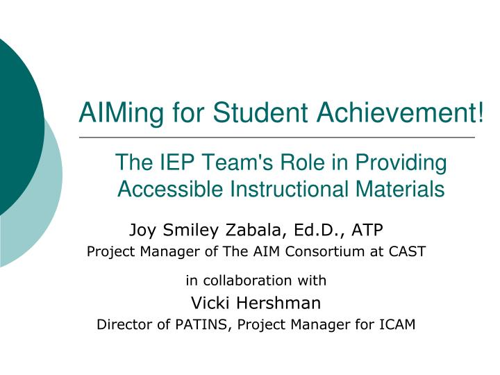aiming for student achievement the iep team s role in providing accessible instructional materials n.