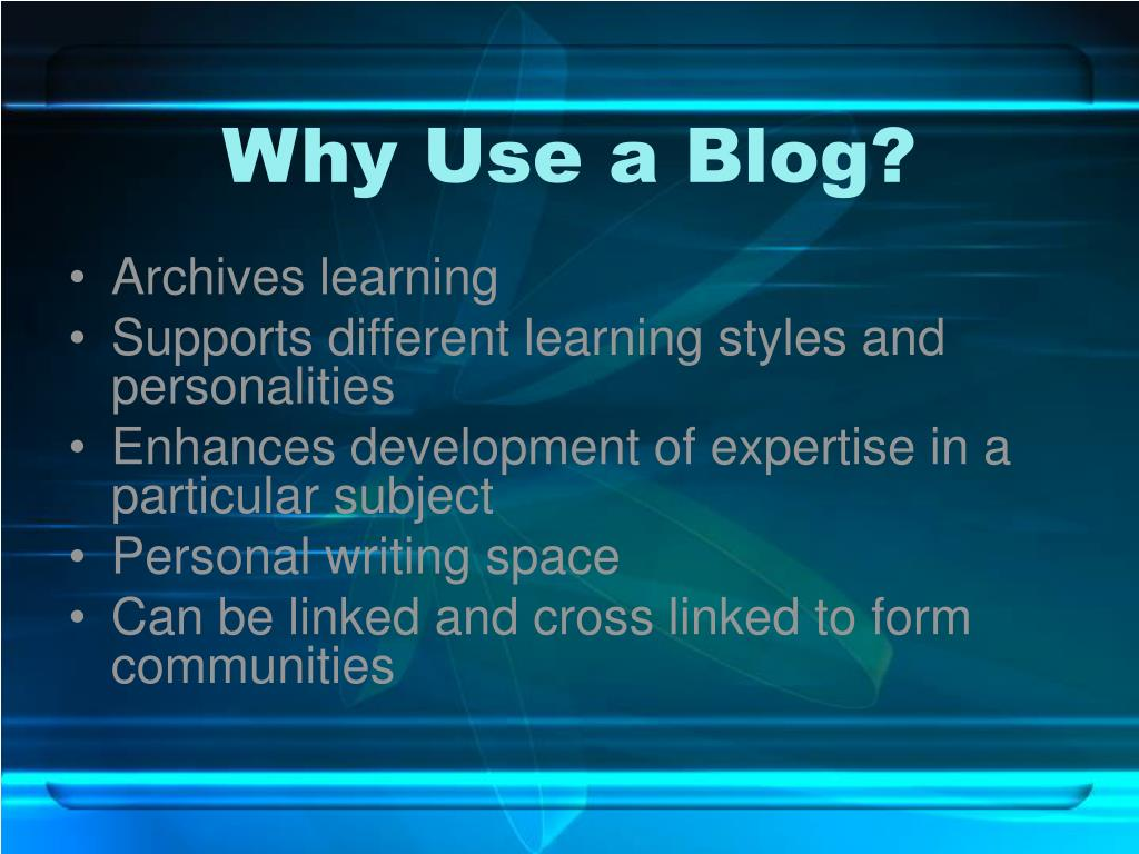 Why Use a Blog?