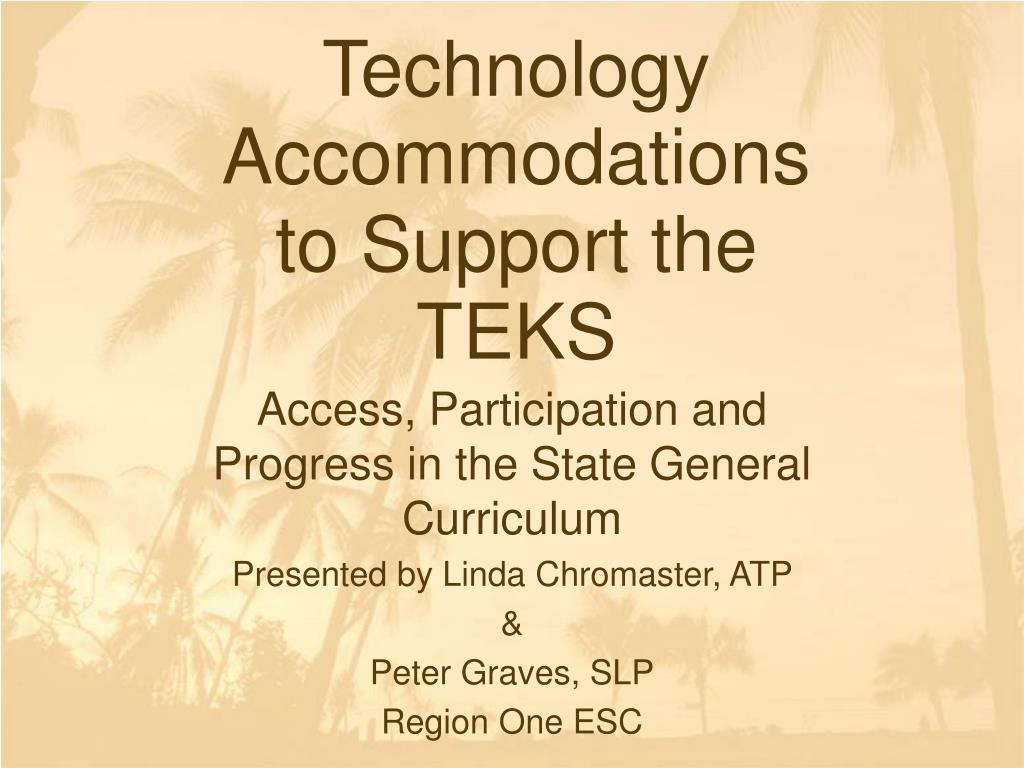 technology accommodations to support the teks l.