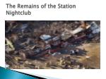 the remains of the station nightclub