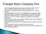 triangle waist company fire1