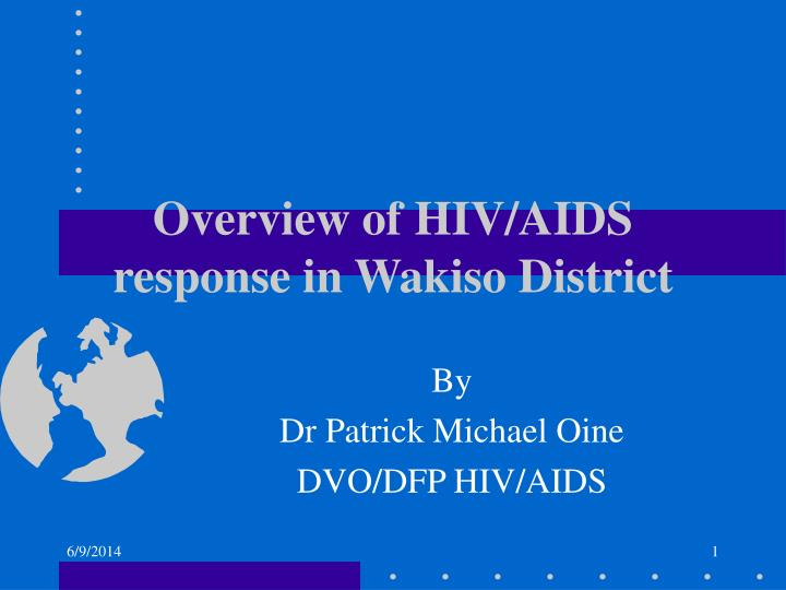 overview of hiv aids response in wakiso district n.