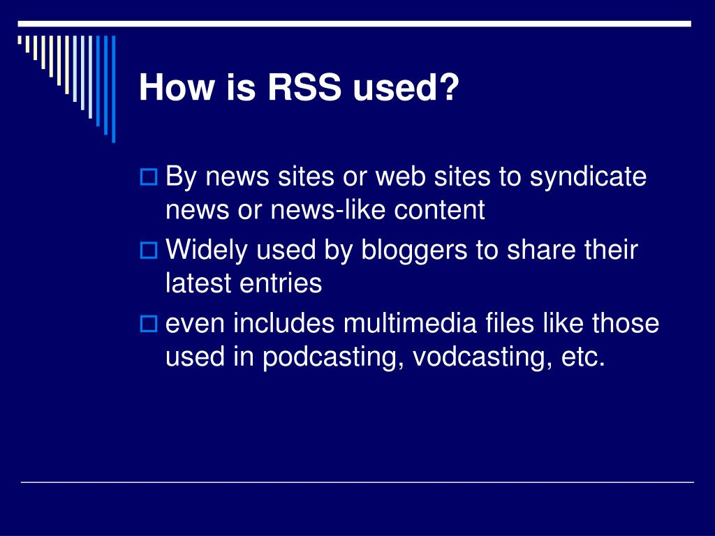 How is RSS used?