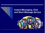 instant messaging chat and short message service
