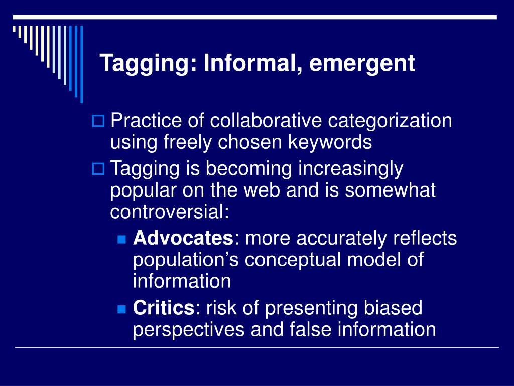 Tagging: Informal, emergent