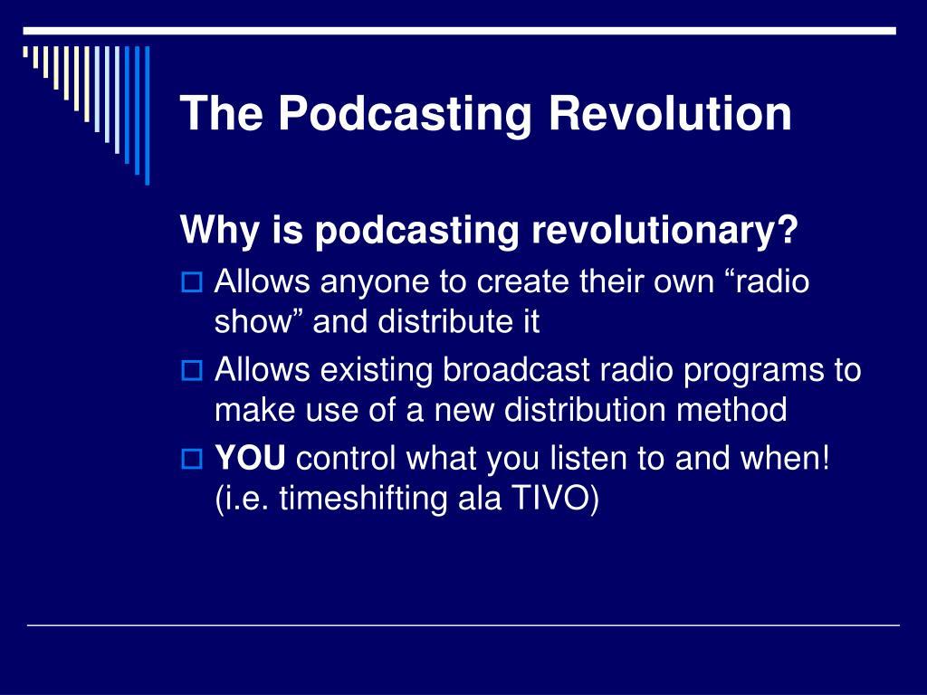 The Podcasting Revolution