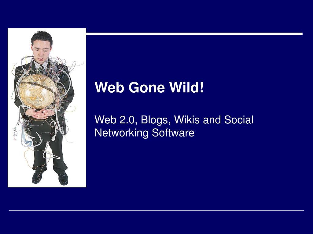 Web Gone Wild!