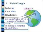 1 unit of length