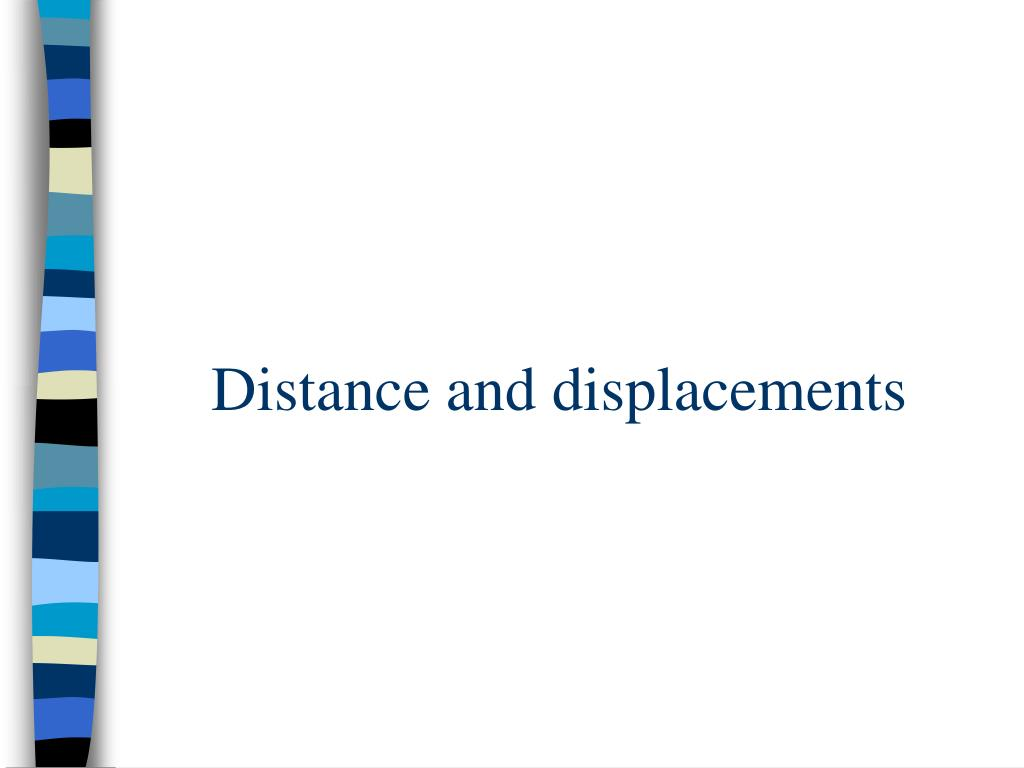 distance and displacements l.