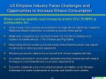 us ethylene industry faces challenges and opportunities to increase ethane consumption