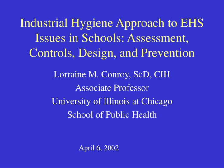 industrial hygiene approach to ehs issues in schools assessment controls design and prevention n.